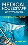 Medical Housestaff Survival Guide 2nd Edition, Anang Modi, 1468009494