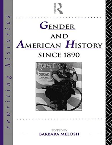 Gender and American History Since 1890 (Rewriting Histories)