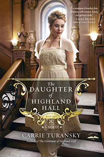 Edwardian Period - The Daughter of Highland Hall: A Novel (Edwardian Brides Book 2)