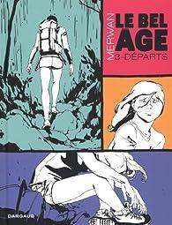 Le Bel âge, tome 3 : Départs par Merwan Chabane