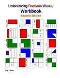 Understanding Fractions Visually Workbook Second Edition, S. Jama, 148406206X