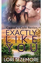 Exactly Like You (Cupid's Café) (Volume 1)