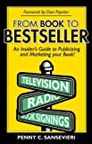 From Book to Bestseller; An Insider's Guide to Publicizing and Marketing Your Book!