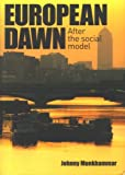 European Dawn : After the Social Model, Munkhammar, Johnny, 0954766350