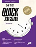 The Very Quick Job Search Instructor's Curriculum, Second Edition : Instructor's Curriculum, Farr, J. Michael, 1563702762