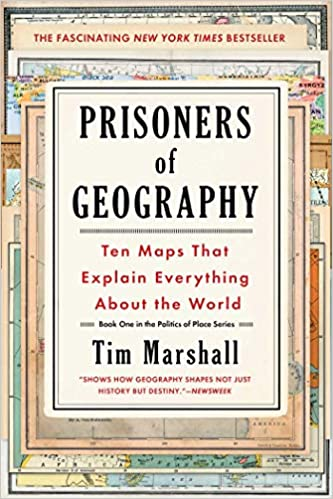 Prisoners Of Geography Ten Maps That Explain Everything About The