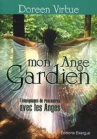 Mon ange gardien : Témoignages de rencontres avec les anges par Doreen Virtue