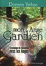 Mon ange gardien : Témoignages de rencontres avec les anges par Virtue