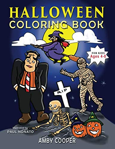 Halloween Coloring Book For Kids Ages 4-8: A Fun Halloween Workbook with Coloring and Learning Activities for Preschool Kindergarten and School-Age Children (Happy Halloween Activity Books for Kids)