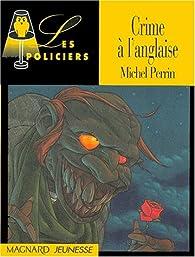 Crime a l'anglaise par Michel Perrin (II)