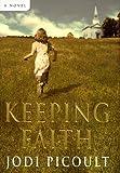 Keeping Faith: A Novel
