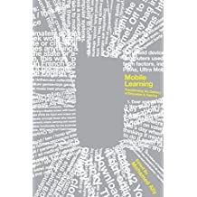 Mobile Learning: Transforming the Delivery of Education and Training (Issues in Distance Education)