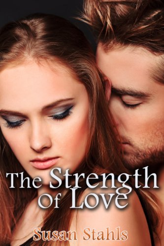 The Strength of Love (Erotic Romance Suspense)