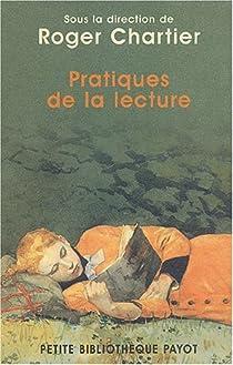 Pratiques de la lecture par Chartier