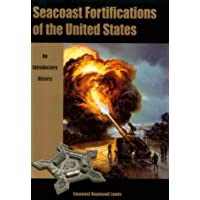 Seacoast Fortifications of the United States: An Introductory History