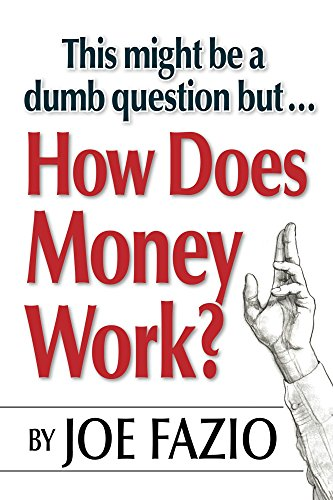 This might be a dumb question but... How Does Money Work?