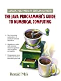 Java Number Cruncher: The Java Programmer's Guide to Numerical Computing, Ronald Mak, 0130460419