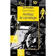 POULPE T02 (LE) : ARRÊTEZ LE CARRELAGE