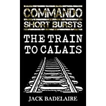 The Train to Calais (COMMANDO: Short Bursts Book 1)