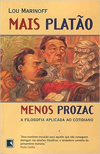 Book Mais Platao, Menos Prozac: A Filosofia Aplicada Ao Cotidiano