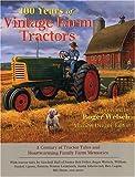 100 Years of Vintage Farm Tractors, Michael Dregni, 0896580024