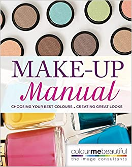 buy colour me beautiful make up manual choosing your best colours creating great looks book online at low prices in india colour me beautiful make up - Color Me Beautiful Book