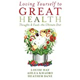 Loving Yourself to Great Health: Thoughts & Food: The Ultimate Diet
