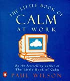 The Little Book of Calm at Work