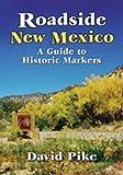 Roadside New Mexico, David Pike, 0826331181