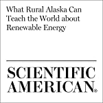 What Rural Alaska Can Teach the World About Renewable Energy | David W. Shaw