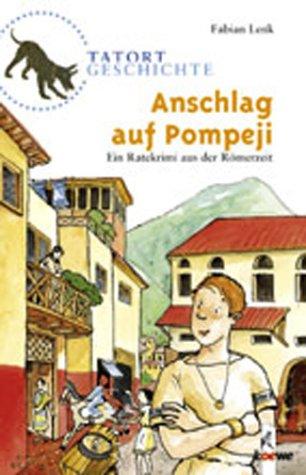 Anschlag auf Pompeji: Ein Ratekrimi aus der Römerzeit