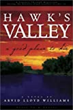Hawk's Valley, Arvid Lloyd Williams, 0963348078