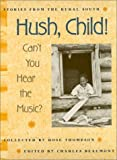 Hush, Child! Can't You Hear the Music? (Brown Thrasher Books)