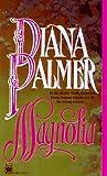 Magnolia, Diana Palmer, 0804112827