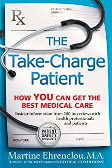 The Take-Charge Patient: How You Can Get the Best Medical Care by [Ehrenclou, Martine]