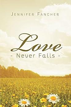 Love Never Fails by [Fancher, Jennifer]