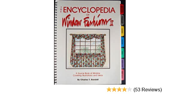 The Encyclopedia Of Window Fashions Ii Charles T Randall