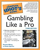 The Complete Idiot's Guide® to Gambling Like a Pro, Susan Spector and Stanford Wong, 0028644859