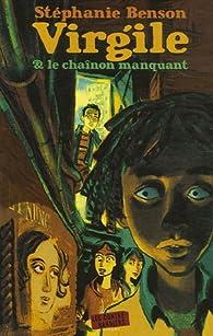 Virgile et le chaînon manquant par Stéphanie Benson