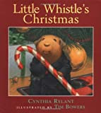 Little Whistle's Christmas by Cynthia Rylant (2003-10-01)
