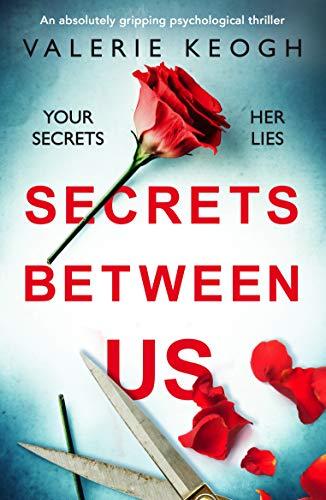 (Secrets Between Us: An absolutely gripping psychological thriller)