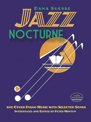 Selected Piano Music - Jazz Nocturne and Other Piano Music with Selected Songs