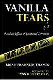 img - for Vanilla Tears: Residual Effects of Emotional Terrorism book / textbook / text book