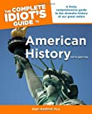 The Complete Idiot's Guide to American History, 5th Edition, Ph.D., Alan Axelrod, 1592578691