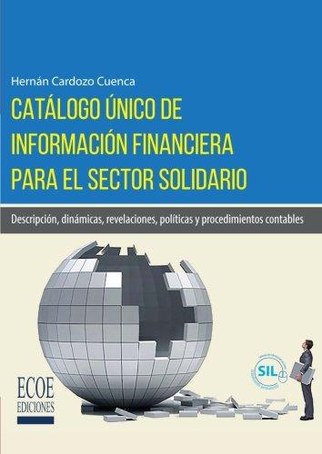 Catalogo unico de informacion financiera para el sector solidario: Descripcion, Dinamicas, Revelaciones, Politicas Y Procedimientos Contables (Spanish Edition) [Hernan Cardozo] (Tapa Blanda)