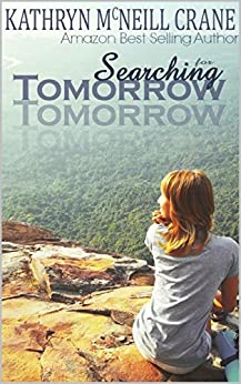 Searching for Tomorrow (Tomorrows Book 1) by [Crane, Kathryn McNeill, Mac, Katie]