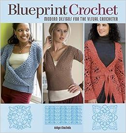 Blueprint Crochet Modern Designs For The Visual Crocheter Robyn
