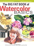 Big Fat Book of Watercolor Basics, , 1581801912