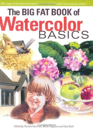 The Big Fat Book of Watercolor Basics
