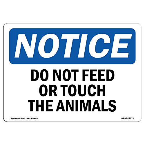 OSHA Notice Signs - Do Not Feed Or Touch The Animals Sign | Extremely Durable Made in The USA Signs or Heavy Duty Vinyl Label Decal | Protect Your Construction Site, Warehouse & Business